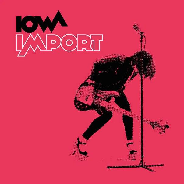 Группа IOWA представляет Import — вторую часть альбома Export